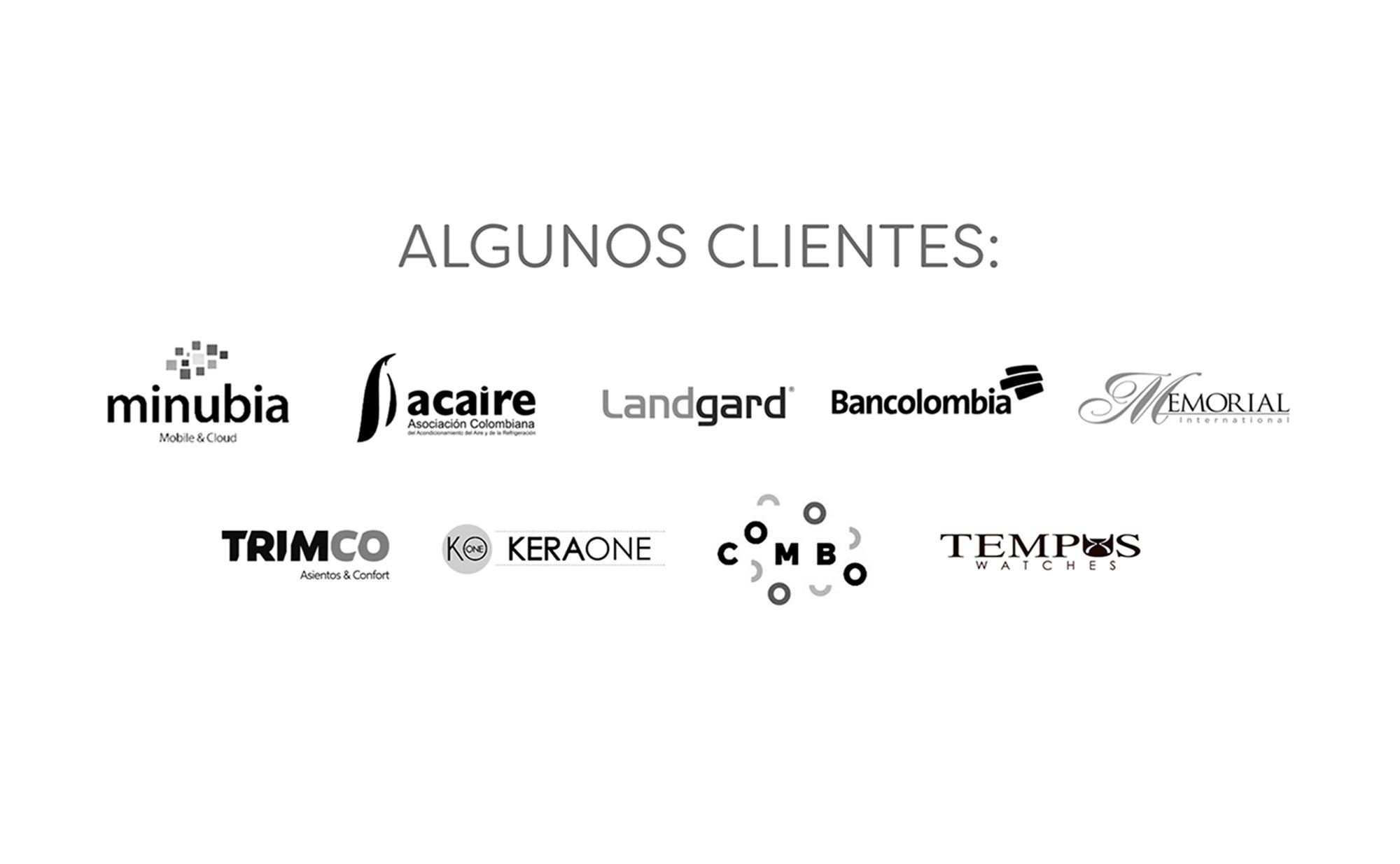 Algunos clientes: minubia, acaire, Landgard, Bancolombia, Memorial, TrimCo, Keraone, Combo, Tempus